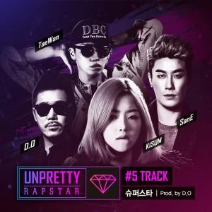 Unpretty Rapstar-Super Star