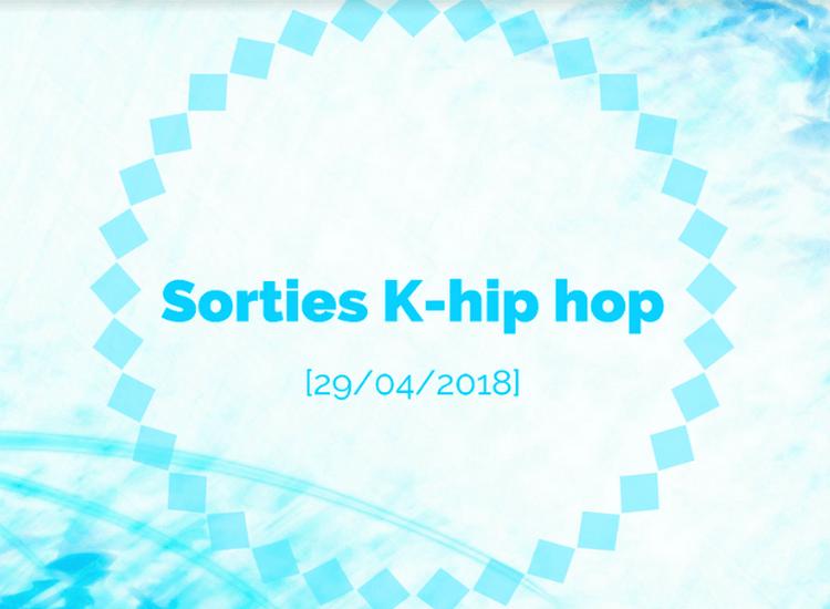 Les sorties K-hip hop [29/04/18] (Cosmic Boy, Jay Park, Coogie...)