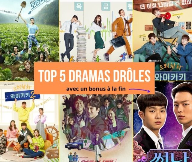 top 5 dramas drôles rire
